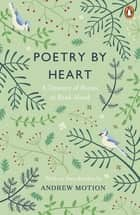 Poetry by Heart - Poems for Learning and Reciting ebook by Julie Blake, Jean Sprackland, Mike Dixon,...