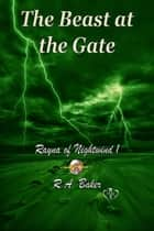 The Beast at the Gate ebook by R.A. Baker