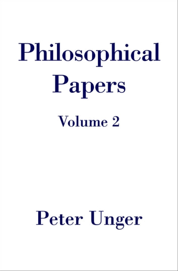 Philosophical Papers ebook by Peter Unger