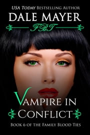 Vampire in Conflict - A YA Paranormal Romantic Suspense ebook by Dale Mayer