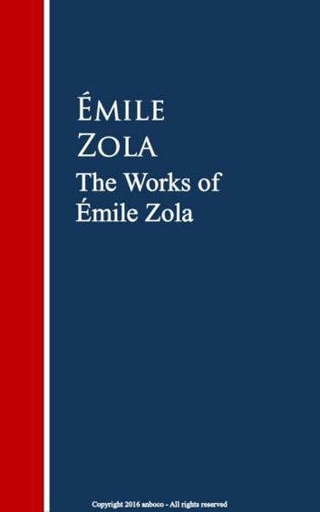The Works of Émile Zola ebook by Émile Zola