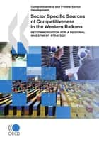 Sector Specific Sources of Competitiveness in the Western Balkans ebook by Collective