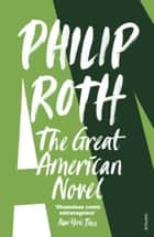 The Great American Novel ebook by Philip Roth