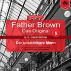 Father Brown 05 - Der unsichtbare Mann (Das Original) audiobook by