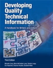 Developing Quality Technical Information - A Handbook for Writers and Editors ebook by Michelle Carey,Moira McFadden Lanyi,Deirdre Longo,Eric Radzinski,Shannon Rouiller,Elizabeth Wilde