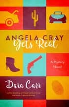 Angela Cray Gets Real (An Angela Cray Mystery, Book 1) - (An Angela Cray Mystery, Book 1) ebook by