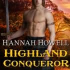 Highland Conqueror livre audio by Hannah Howell