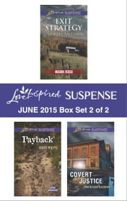 Love Inspired Suspense June 2015 - Box Set 2 of 2 - Exit Strategy\Payback\Covert Justice ebook by Shirlee McCoy,Hope White,Lynn Huggins Blackburn