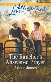 The Rancher's Answered Prayer - A Fresh-Start Family Romance ebook by Arlene James