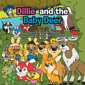 Dillie and the Baby Deer ebook by Patricia Crocker Moss
