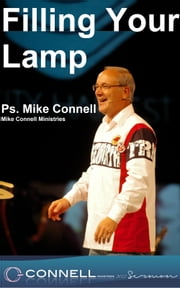 Filling your Lamp (sermon) ebook by Mike Connell