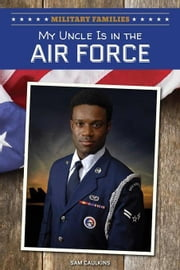 My Uncle Is in the Air Force ebook by Caulkins, Sam