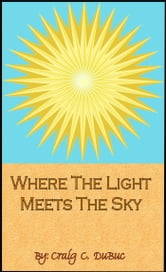 Where The Light Meets The Sky ebook by Craig Collins DuBuc