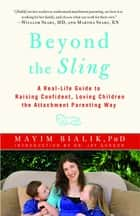 Beyond the Sling ebook by Dr. Jay Gordon,Ph.D. Mayim Bialik, Ph.D.