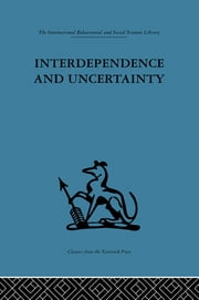 Interdependence and Uncertainty - A study of the building industry ebook by Charles Crichton