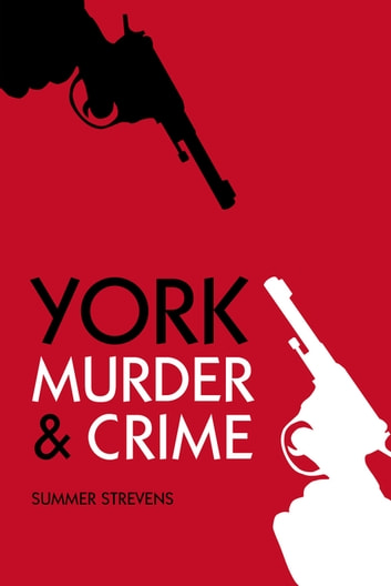 York Murder & Crime eBook by Summer Strevens
