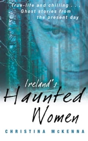 Ireland's Haunted Women ebook by Christina McKenna