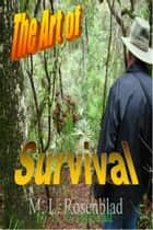 The Art of Survival ebook by M. L. Rosenblad