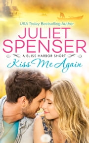 Kiss Me Again ebook by Juliet Spenser