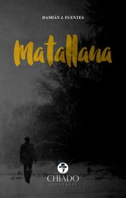 Matallana ebook by Damián J. Fuentes