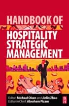 Handbook of Hospitality Strategic Management ebook by Michael Olsen,Jinlin Zhao