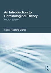An Introduction to Criminological Theory ebook by Roger Hopkins Burke