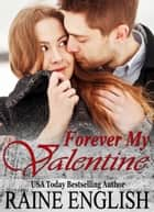 Forever My Valentine ebook by Raine English
