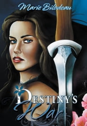 Destiny's War ebook by Marie Bilodeau