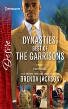 Best Of The Garrisons Collection - 3 Book Box Set ebook by Emilie Rose, Catherine Mann, Brenda Jackson