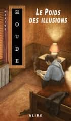Poids des illusions (Le) - Coveleski -5 eBook by Maxime Houde