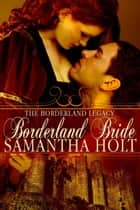 Borderland Bride ebook by Samantha Holt