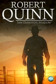 San Ernesto's Shadow ebook by Robert Quinn