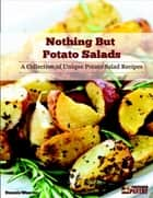 Nothing But Potato Salads ebook by Dennis Weaver