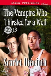 The Vampire Who Thirsted for a Wolf ebook by Scarlet Hyacinth