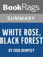Study Guide: White Rose, Black Forest ebook by BookRags