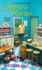 Grilled For Murder ebook by Maddie Day