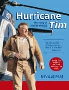 Hurricane Tim - The Story Of Sir Tim Wallis ebook by