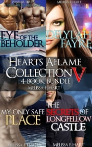 Hearts Aflame Collection V: 4-Book Bundle ebook by Melissa F. Hart