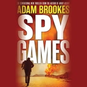 Spy Games audiobook by Adam Brookes