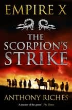 The Scorpion's Strike: Empire X ebook by