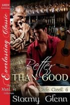 Better Than Good ebook by Stormy Glenn