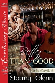 Better Than Good Ebook di Stormy Glenn