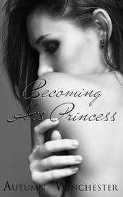 Becoming His Princess - The Dark Prince, #2 ebook by Autumn Winchester