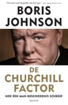 De churchill factor - hoe één man geschiedenis schreef ebook by Boris Johnson, Conny Sykora