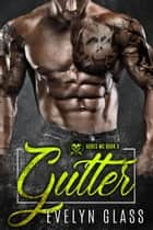 Gutter (Book 3) - The Ashes MC, #3 ebook by Evelyn Glass