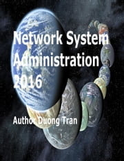 Network System Administration 2016 ebook by Duong Tran