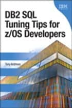 DB2 SQL Tuning Tips for z/OS Developers ebook by Tony Andrews