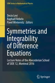 Symmetries and Integrability of Difference Equations - Lecture Notes of the Abecederian School of SIDE 12, Montreal 2016 ebook by