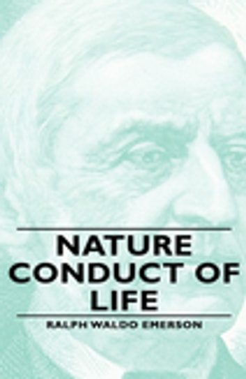 the conduct of life nature and other essays The conduct of life, nature and other essays by ralph waldo emerson kessinger publishing, llc, 2010-09-10 hardcover good.