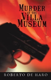 Murder at the Villa Museum ebook by Roberto de Haro